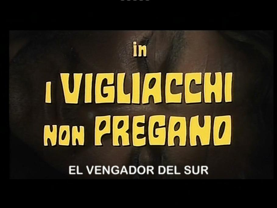 I vigliacchi non pregano aka El vengador del sur title screen
